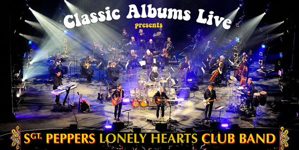 Classic Albums Live:  The Beatles – Sgt. Pepper's Lonely Hearts Club Band