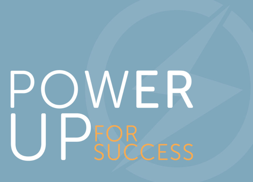 Power Up For Success